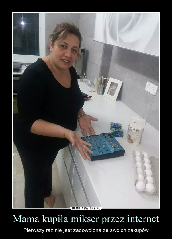 Mama kupiła mikser przez internet – Pierwszy raz nie jest zadowolona ze swoich zakupów