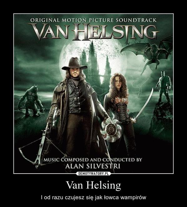 Van Helsing – I od razu czujesz się jak łowca wampirów
