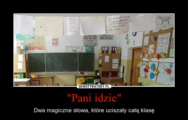 """""""Pani idzie"""" – Dwa magiczne słowa, które uciszały całą klasę"""