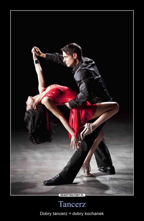 Tancerz – Dobry tancerz = dobry kochanek