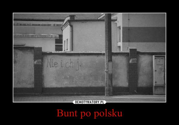 Bunt po polsku –