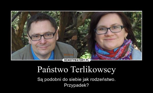 Państwo Terlikowscy – Są podobni do siebie jak rodzeństwo.Przypadek?
