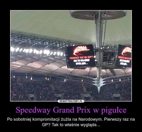 Speedway Grand Prix w pigułce – Po sobotniej kompromitacji żużla na Narodowym. Pierwszy raz na GP? Tak to właśnie wygląda...