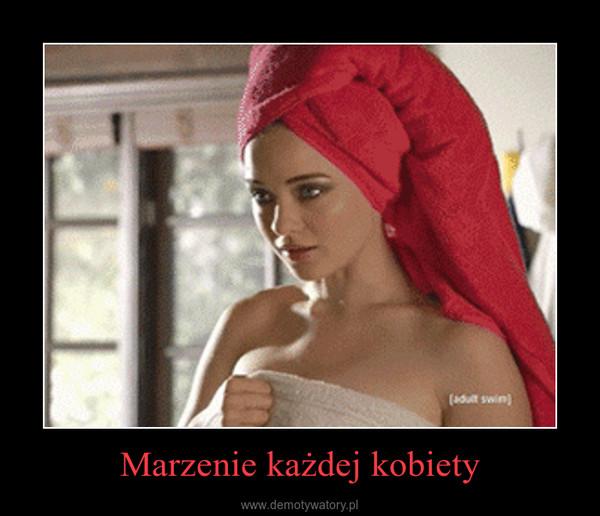 Marzenie każdej kobiety –