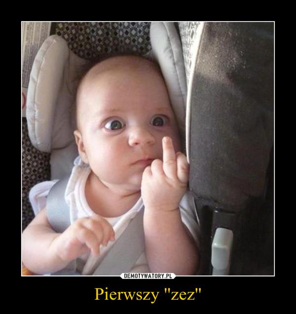 Pierwszy ''zez'' –