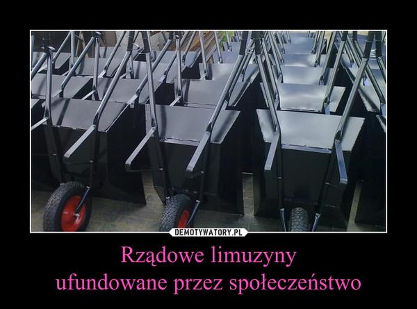 Rządowe limuzynyufundowane przez społeczeństwo –