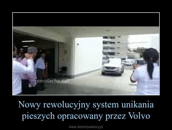 Nowy rewolucyjny system unikania pieszych opracowany przez Volvo –