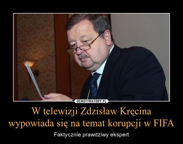 W telewizji Zdzisław Kręcina wypowiada się na temat korupcji w FIFA – Faktycznie prawdziwy ekspert