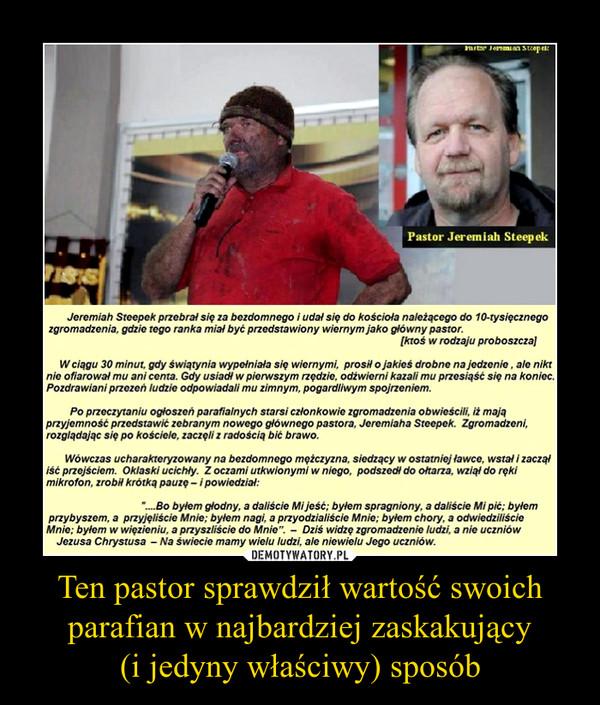 Ten pastor sprawdził wartość swoich parafian w najbardziej zaskakujący(i jedyny właściwy) sposób –