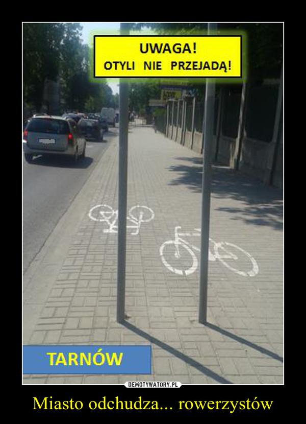 Miasto odchudza... rowerzystów –