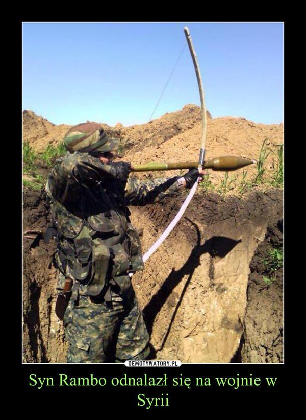 Syn Rambo odnalazł się na wojnie w Syrii –