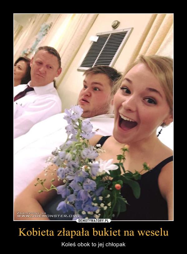 Kobieta złapała bukiet na weselu – Koleś obok to jej chłopak