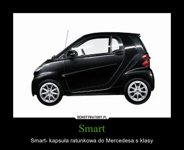Smart – Smart- kapsuła ratunkowa do Mercedesa s klasy