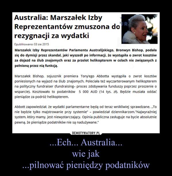 ...Ech... Australia...wie jak...pilnować pieniędzy podatników –