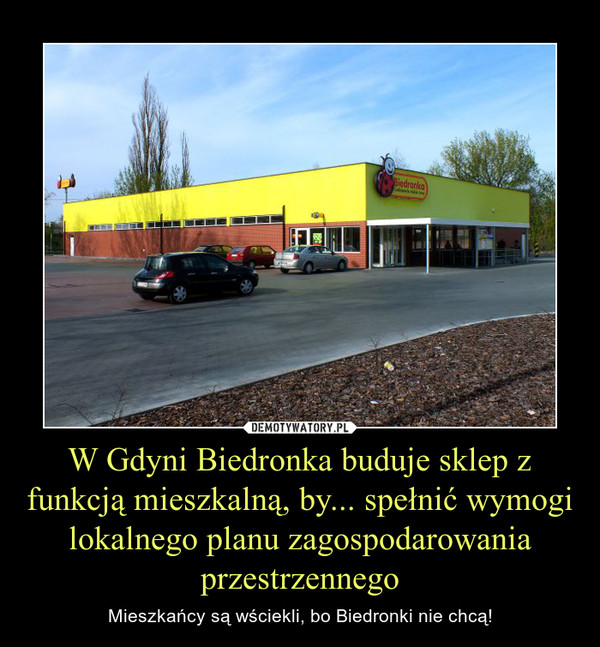 W Gdyni Biedronka buduje sklep z funkcją mieszkalną, by... spełnić wymogi lokalnego planu zagospodarowania przestrzennego – Mieszkańcy są wściekli, bo Biedronki nie chcą!