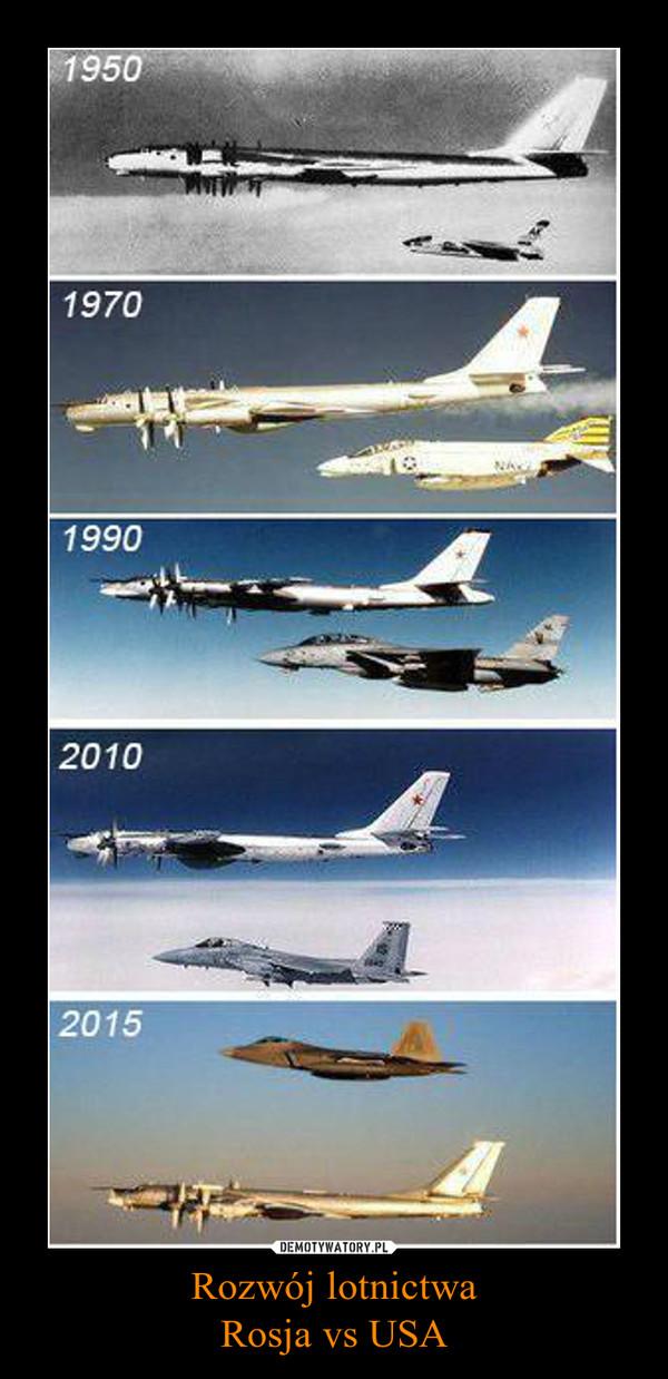 Rozwój lotnictwaRosja vs USA –