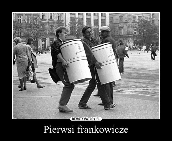 Pierwsi frankowicze –