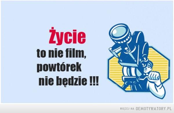 Życie to nie film –