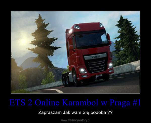 ETS 2 Online Karambol w Praga #1 – Zapraszam Jak wam Się podoba ??