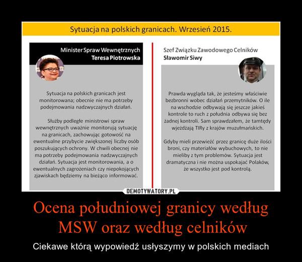 Ocena południowej granicy według MSW oraz według celników – Ciekawe którą wypowiedź usłyszymy w polskich mediach
