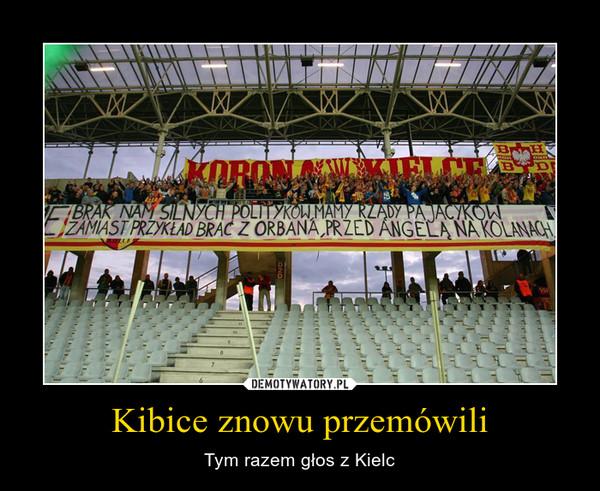 Kibice znowu przemówili – Tym razem głos z Kielc
