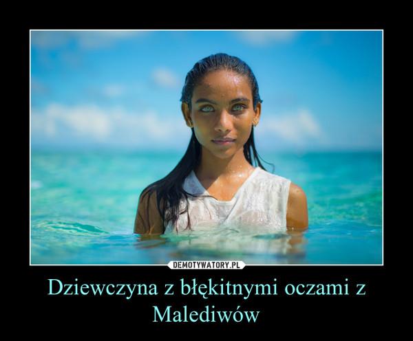 Dziewczyna z błękitnymi oczami z Malediwów –