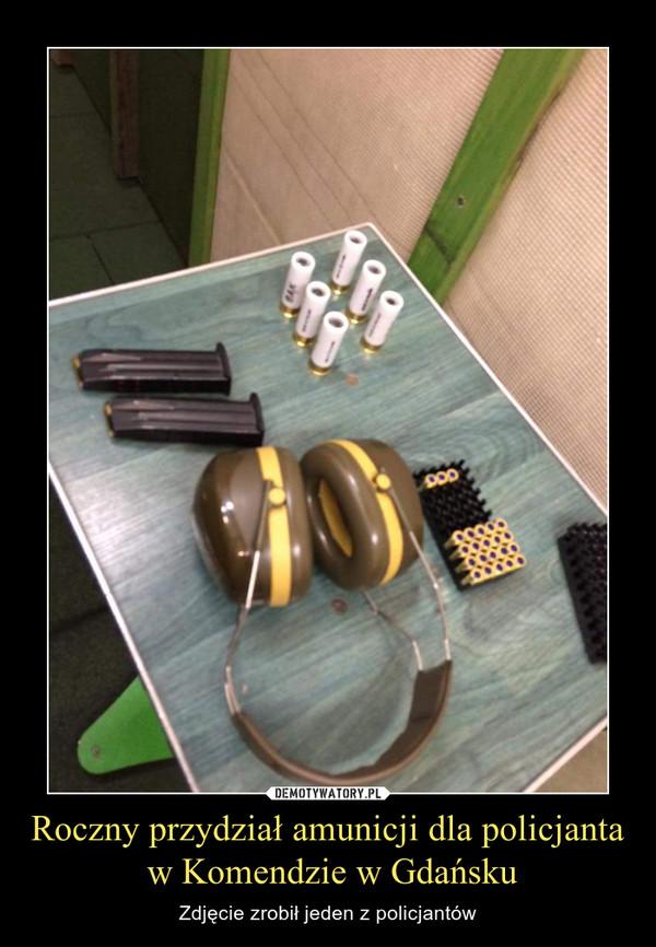 Roczny przydział amunicji dla policjanta w Komendzie w Gdańsku – Zdjęcie zrobił jeden z policjantów