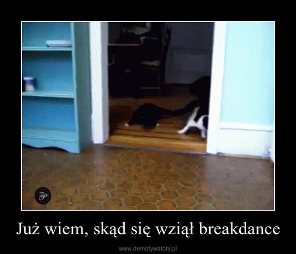 Już wiem, skąd się wziął breakdance –