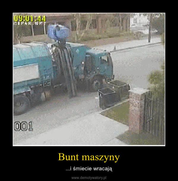 Bunt maszyny – ...i śmiecie wracają