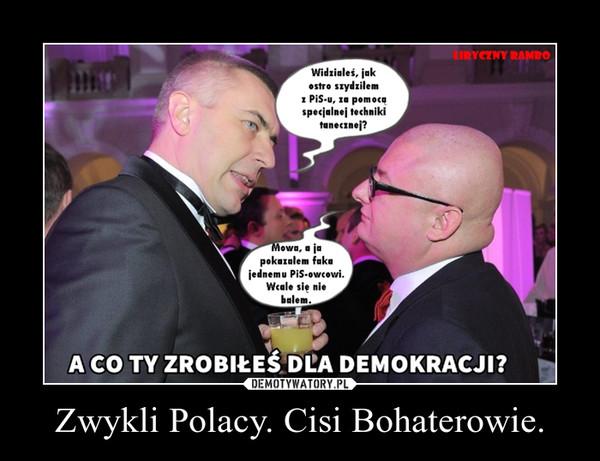 Zwykli Polacy. Cisi Bohaterowie. –