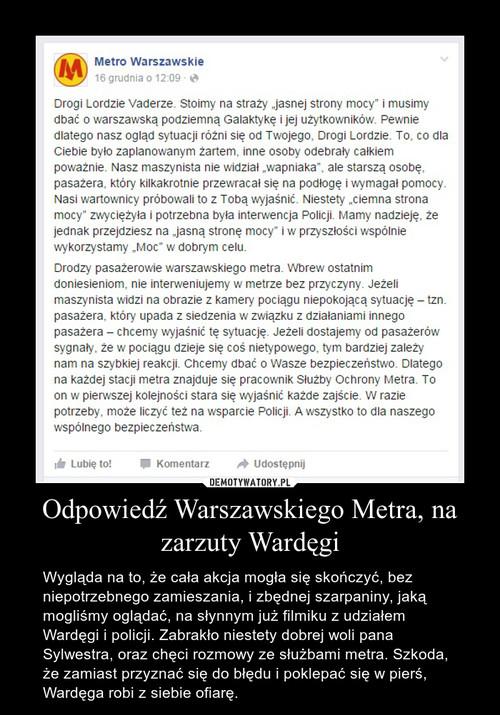 Odpowiedź Warszawskiego Metra, na zarzuty Wardęgi