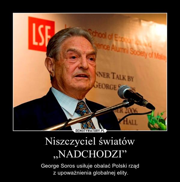 """Niszczyciel światów """"NADCHODZI"""" – George Soros usiłuje obalać Polski rząd z upoważnienia globalnej elity."""