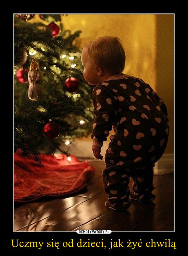 Uczmy się od dzieci, jak żyć chwilą –