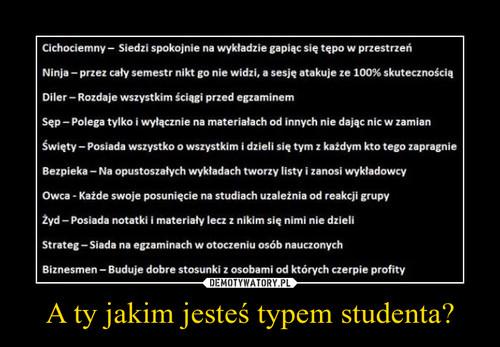 A ty jakim jesteś typem studenta?