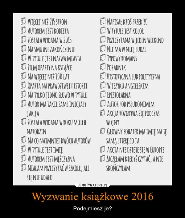 Wyzwanie książkowe 2016 – Podejmiesz je?