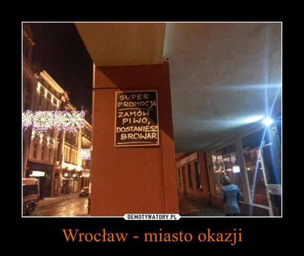 Wrocław - miasto okazji –