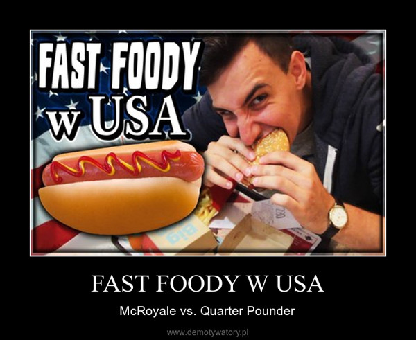 FAST FOODY W USA – McRoyale vs. Quarter Pounder