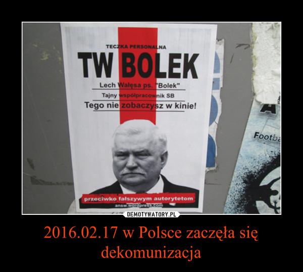 2016.02.17 w Polsce zaczęła się dekomunizacja –