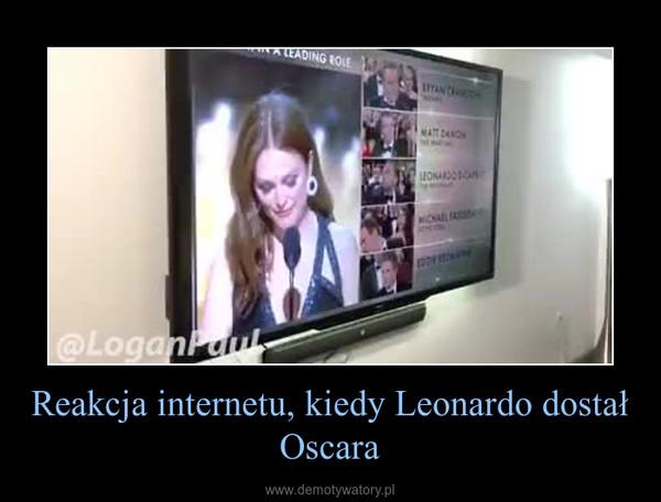 Reakcja internetu, kiedy Leonardo dostał Oscara –