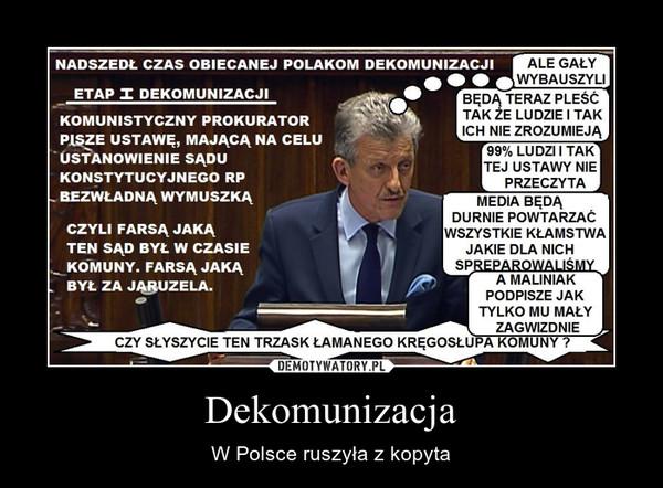 Dekomunizacja – W Polsce ruszyła z kopyta