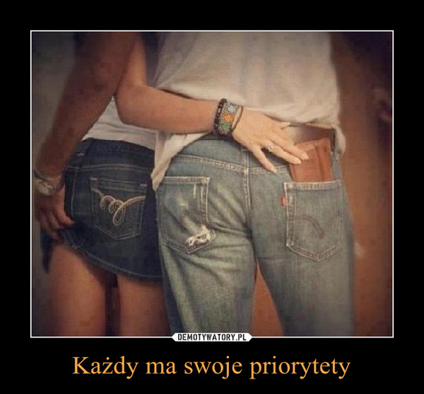 Każdy ma swoje priorytety –