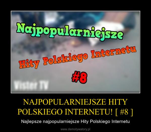 NAJPOPULARNIEJSZE HITY POLSKIEGO INTERNETU! [ #8 ] – Najlepsze najpopularniejsze Hity Polskiego Internetu