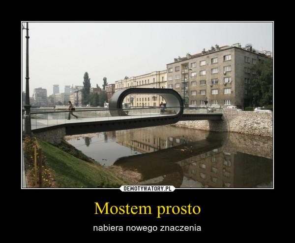 Mostem prosto – nabiera nowego znaczenia
