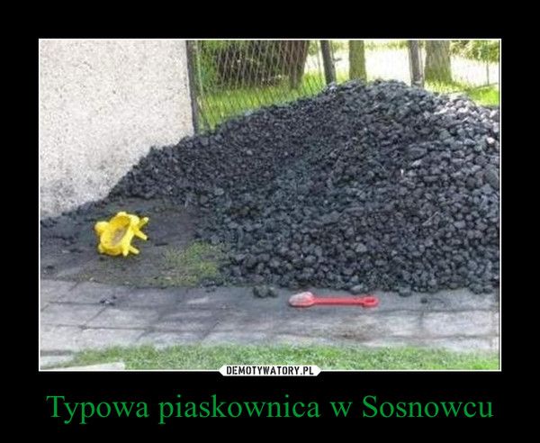 Typowa piaskownica w Sosnowcu –