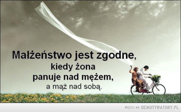 Małżeństwo zgodne... –
