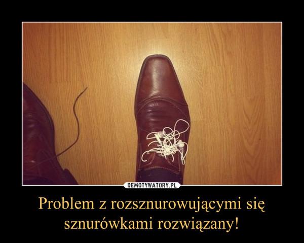 Problem z rozsznurowującymi się sznurówkami rozwiązany! –
