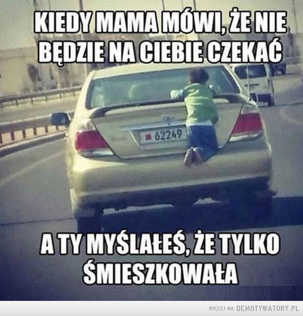 Kiedy mama mówi... –