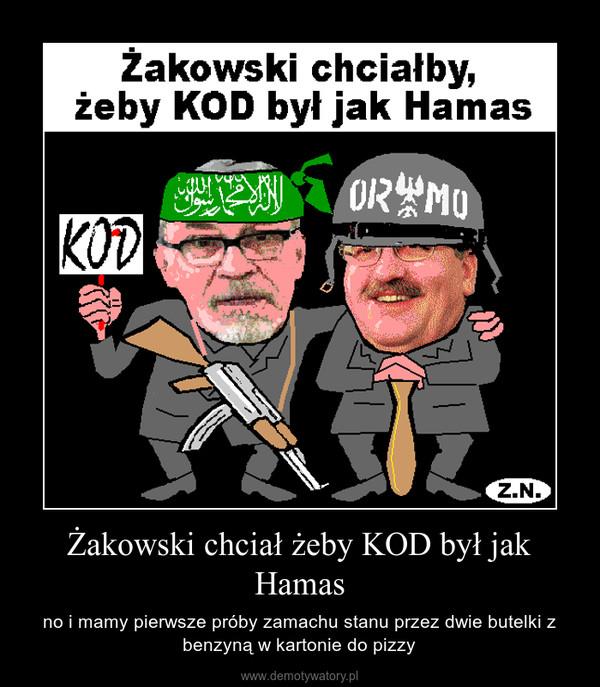 Żakowski chciał żeby KOD był jak Hamas – no i mamy pierwsze próby zamachu stanu przez dwie butelki z benzyną w kartonie do pizzy