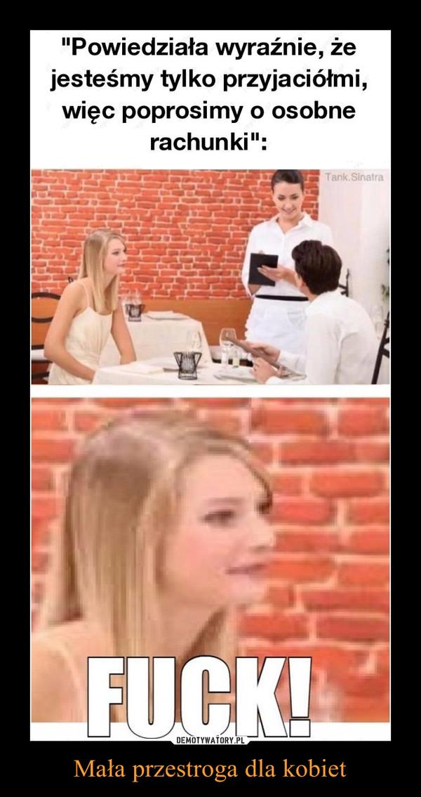 Mała przestroga dla kobiet –