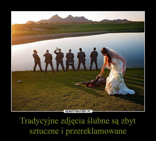 Tradycyjne zdjęcia ślubne są zbyt sztuczne i przereklamowane –